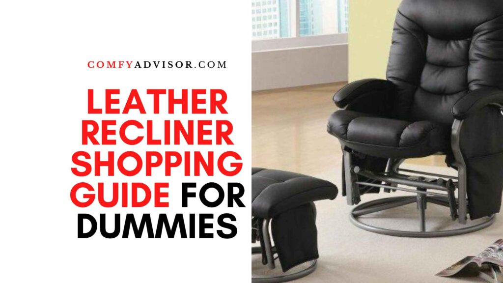 Leather Recliner Shopping Guide for Dummies