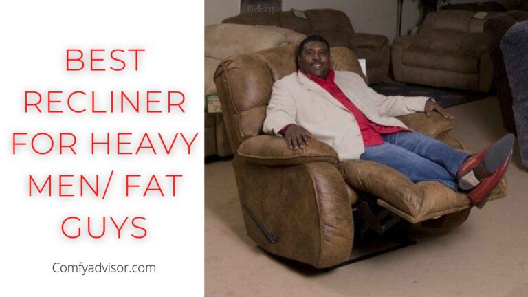 Best Recliner for Heavy Men